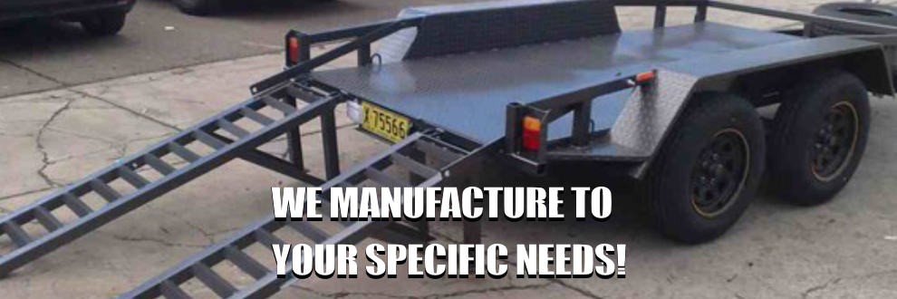 we manufacture to your specific needs